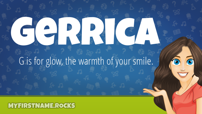 My First Name Gerrica Rocks!