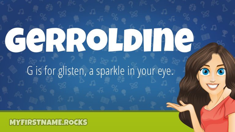 My First Name Gerroldine Rocks!