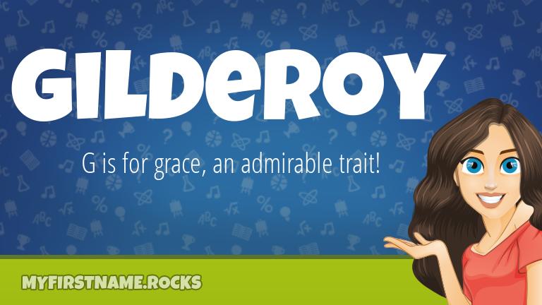 My First Name Gilderoy Rocks!