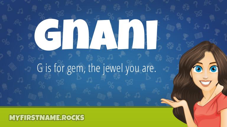 My First Name Gnani Rocks!