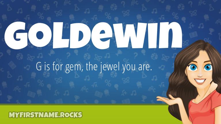 My First Name Goldewin Rocks!