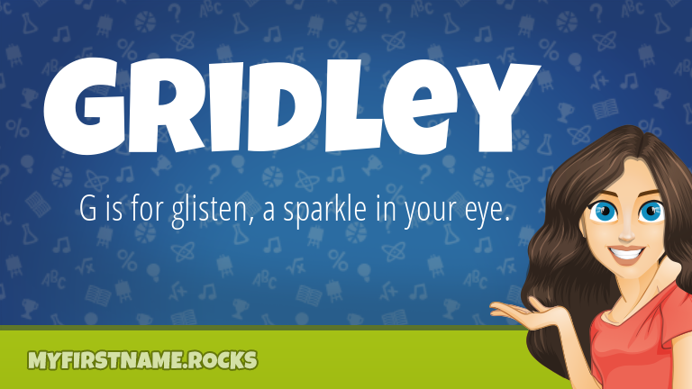 My First Name Gridley Rocks!