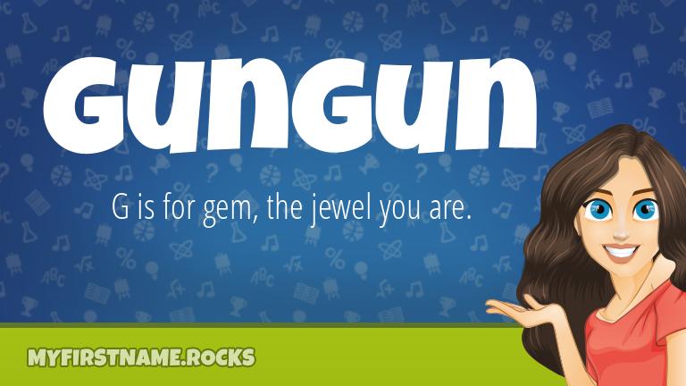 My First Name Gungun Rocks!