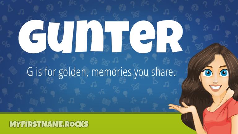 My First Name Gunter Rocks!