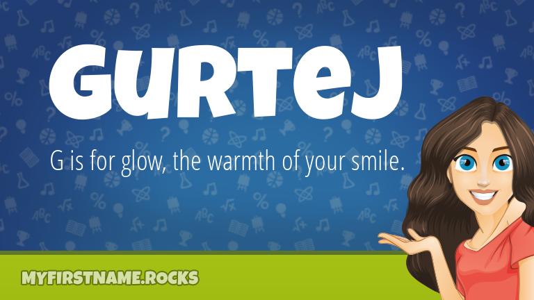 My First Name Gurtej Rocks!