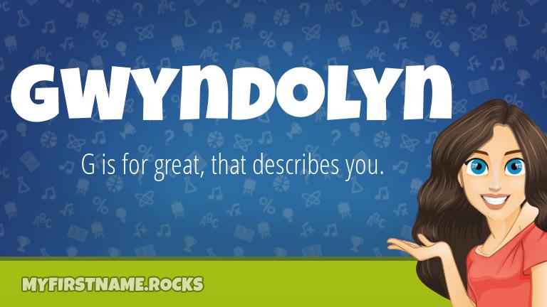 My First Name Gwyndolyn Rocks!