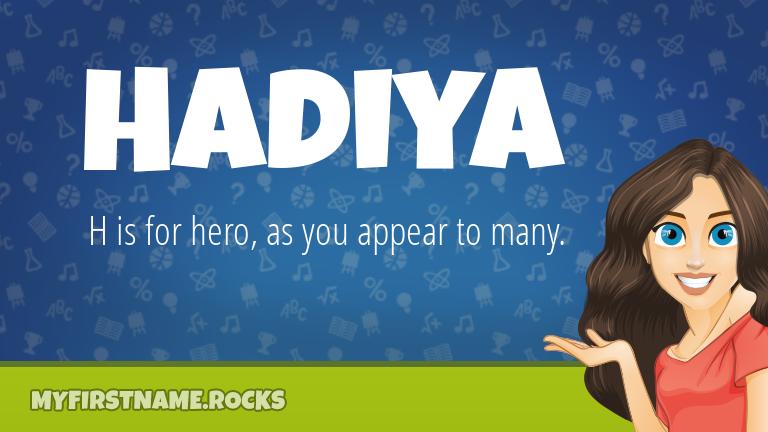 My First Name Hadiya Rocks!