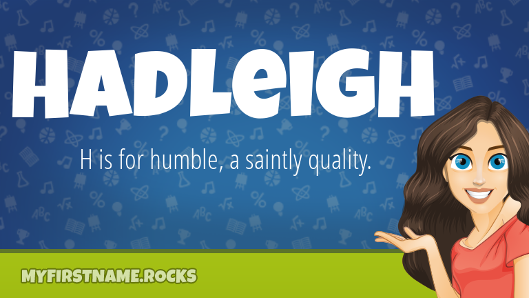 My First Name Hadleigh Rocks!