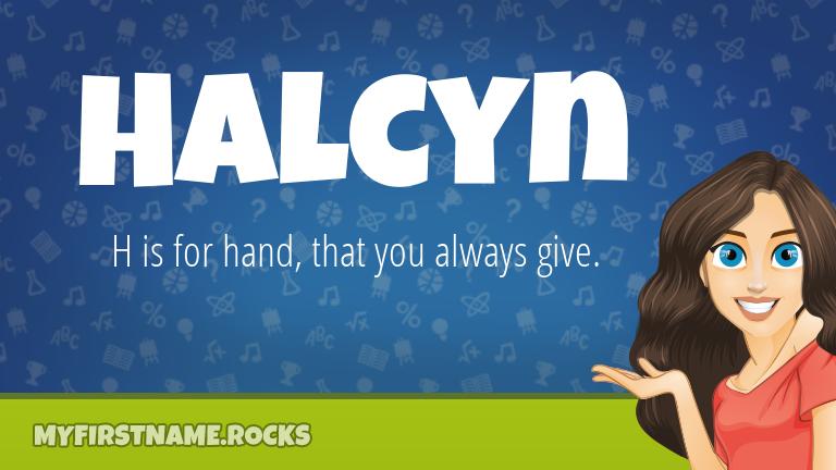 My First Name Halcyn Rocks!