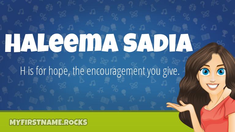My First Name Haleema Sadia Rocks!