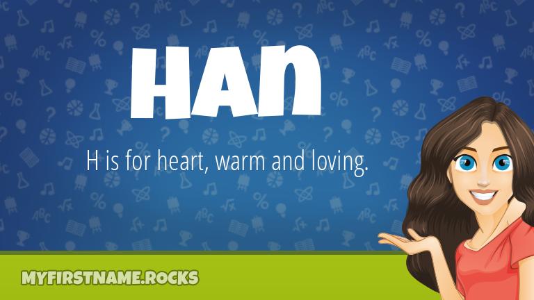 My First Name Han Rocks!
