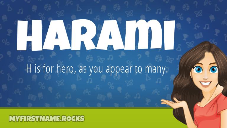 My First Name Harami Rocks!