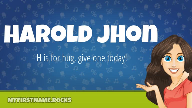 My First Name Harold Jhon Rocks!