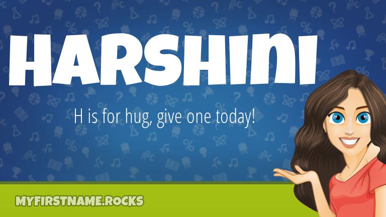My First Name Harshini Rocks!