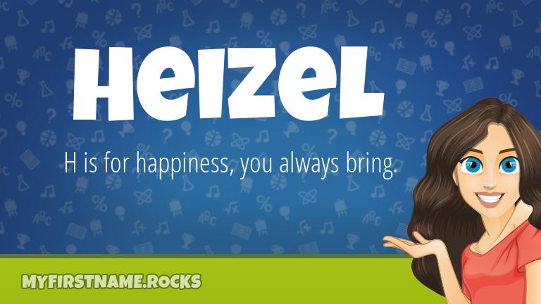My First Name Heizel Rocks!