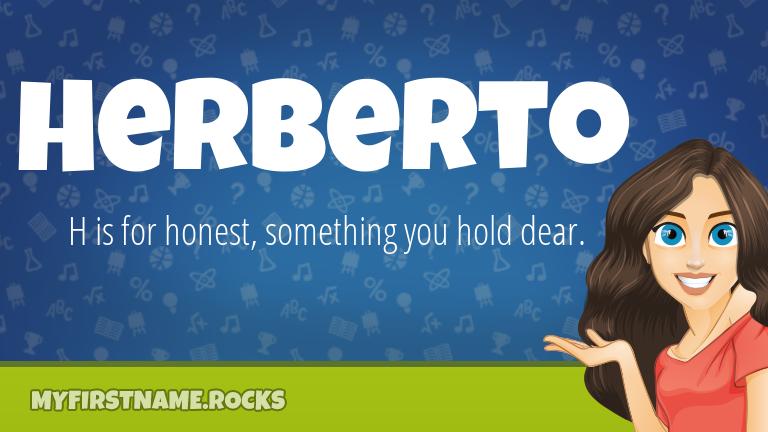 My First Name Herberto Rocks!
