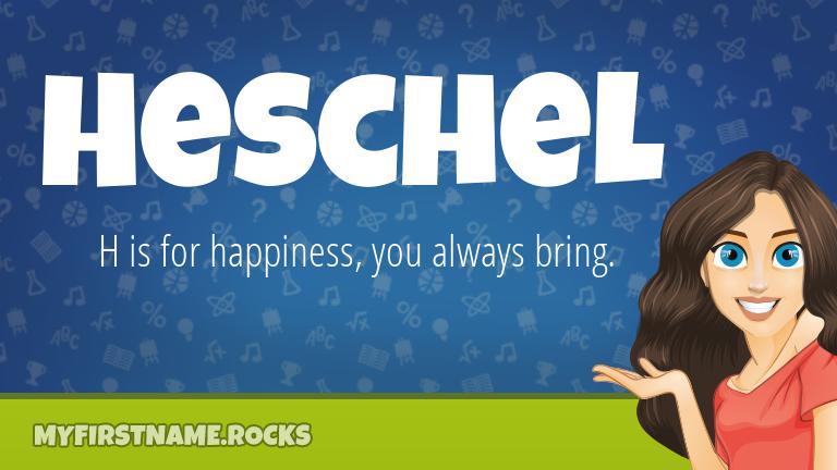 My First Name Heschel Rocks!