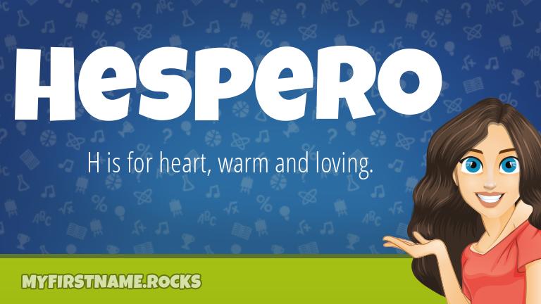My First Name Hespero Rocks!