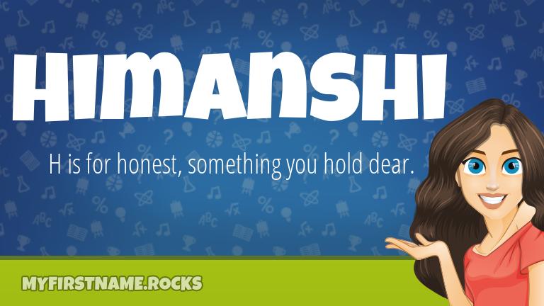 My First Name Himanshi Rocks!