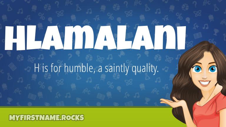 My First Name Hlamalani Rocks!