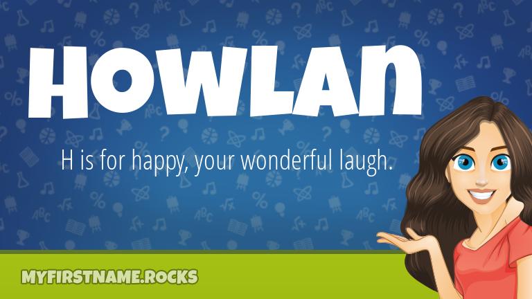 My First Name Howlan Rocks!
