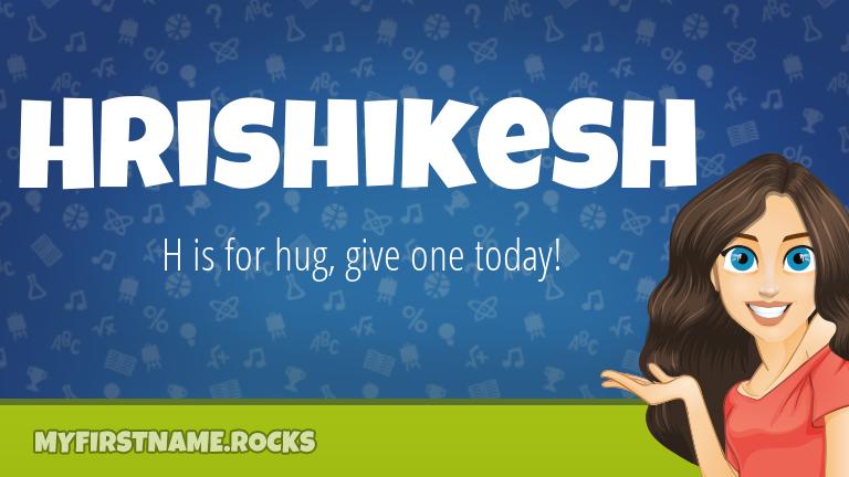 My First Name Hrishikesh Rocks!