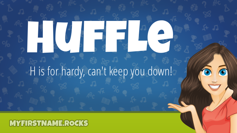 My First Name Huffle Rocks!