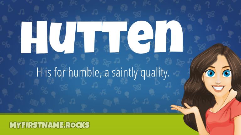 My First Name Hutten Rocks!