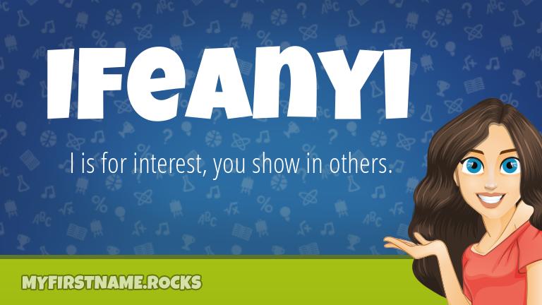 My First Name Ifeanyi Rocks!