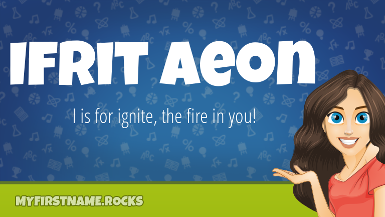 My First Name Ifrit Aeon Rocks!