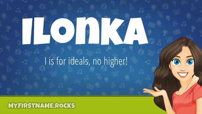 My First Name Ilonka Rocks!