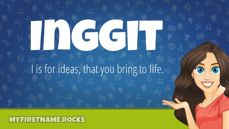 My First Name Inggit Rocks!