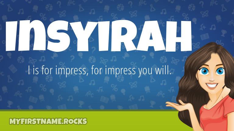 My First Name Insyirah Rocks!