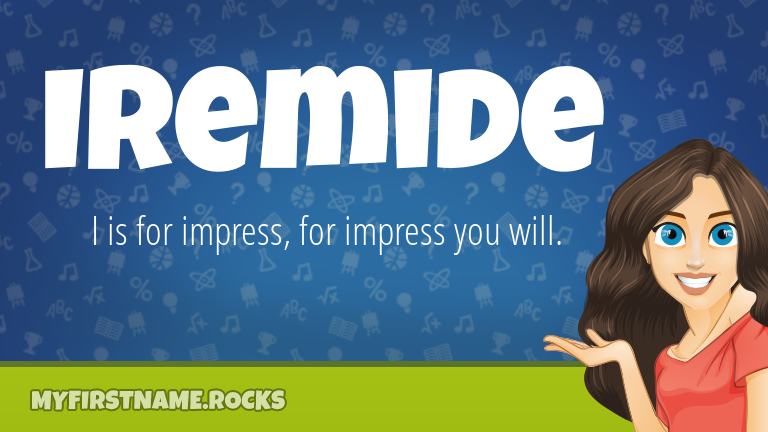 My First Name Iremide Rocks!