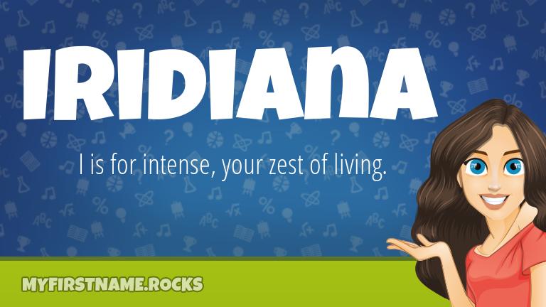 My First Name Iridiana Rocks!