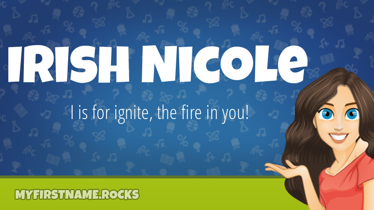 My First Name Irish Nicole Rocks!