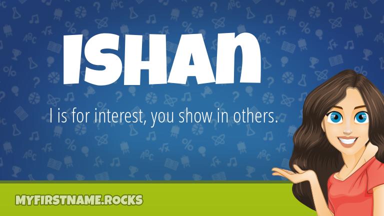 My First Name Ishan Rocks!