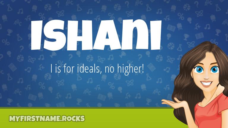 My First Name Ishani Rocks!