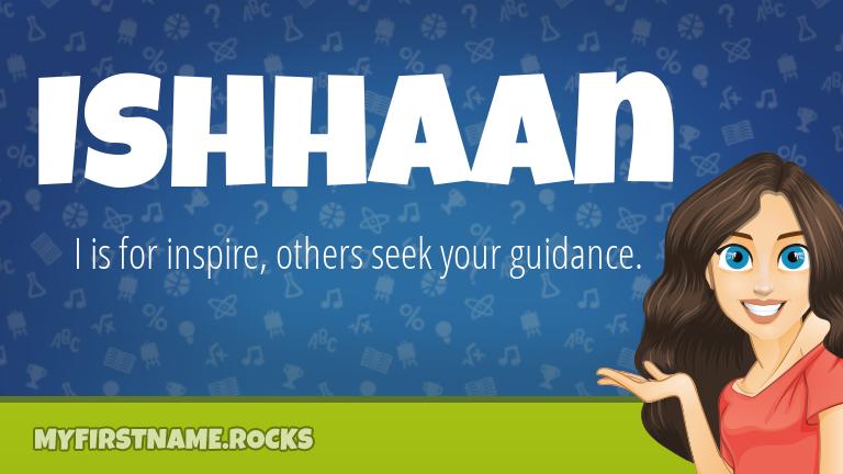 My First Name Ishhaan Rocks!