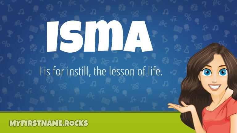 My First Name Isma Rocks!