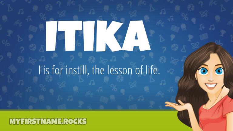 My First Name Itika Rocks!