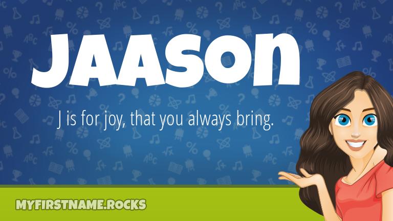 My First Name Jaason Rocks!