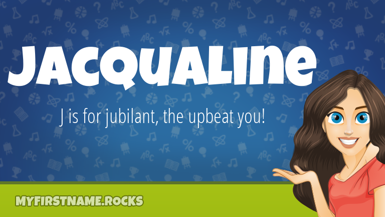 My First Name Jacqualine Rocks!