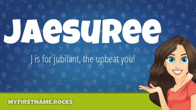 My First Name Jaesuree Rocks!