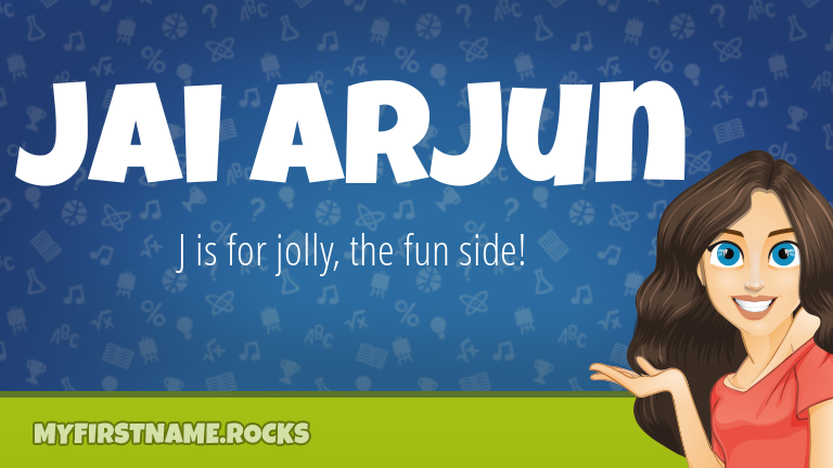 My First Name Jai Arjun Rocks!