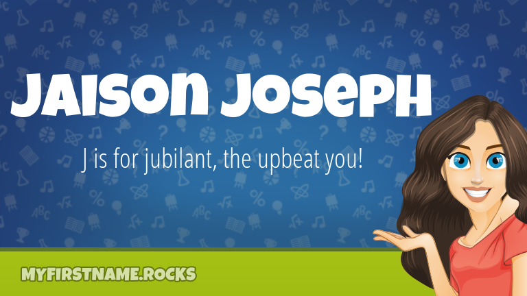 My First Name Jaison Joseph Rocks!