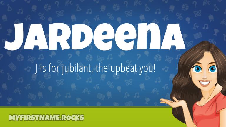 My First Name Jardeena Rocks!