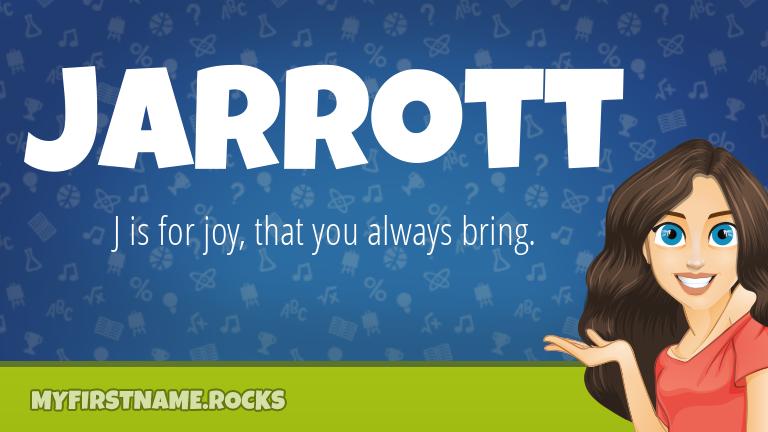 My First Name Jarrott Rocks!