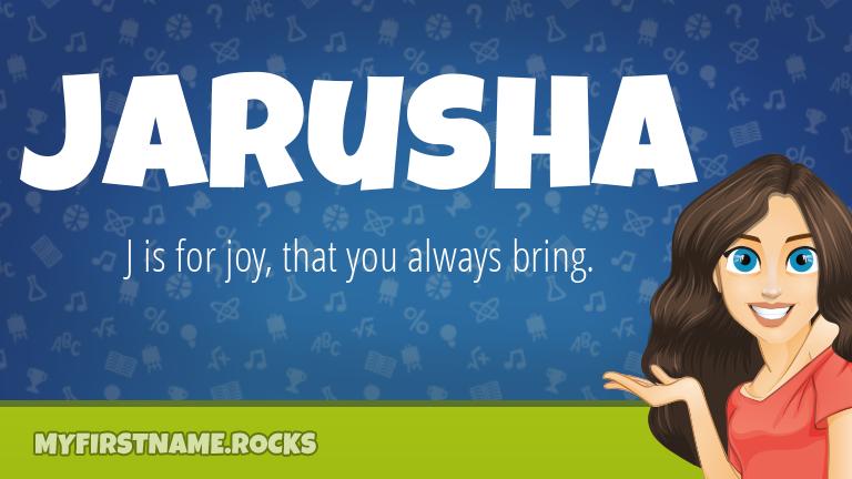 My First Name Jarusha Rocks!