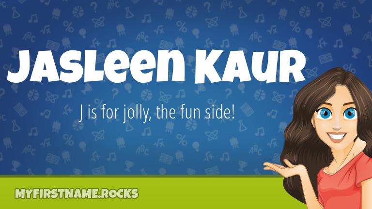 My First Name Jasleen Kaur Rocks!